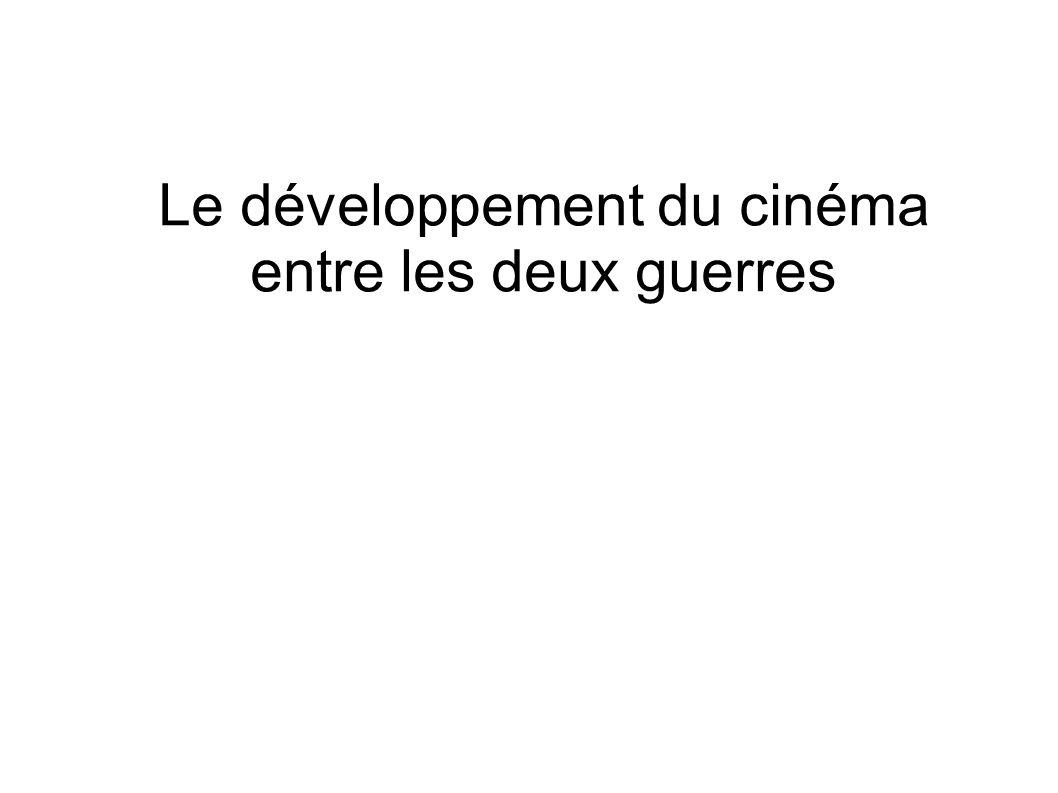 Le développement du cinéma entre les deux guerres