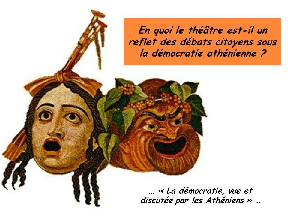 … « La démocratie, vue et discutée par les Athéniens » …