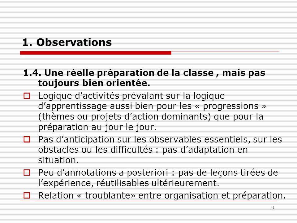 1. Observations 1.4. Une réelle préparation de la classe , mais pas toujours bien orientée.