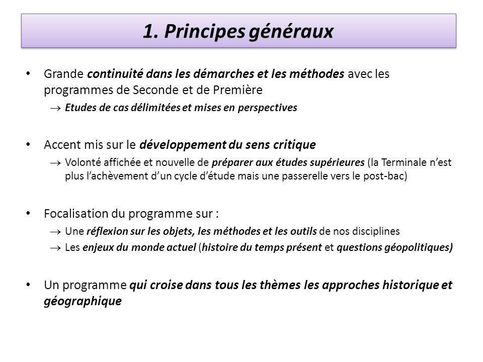 1. Principes généraux Grande continuité dans les démarches et les méthodes avec les programmes de Seconde et de Première.