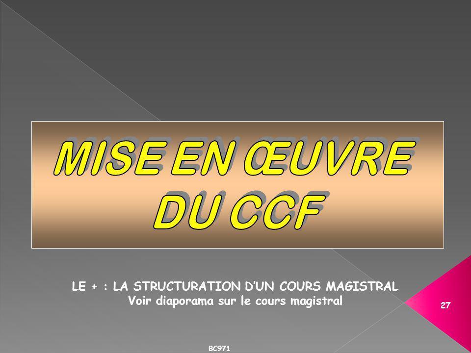 MISE EN ŒUVRE DU CCF LE + : LA STRUCTURATION D'UN COURS MAGISTRAL