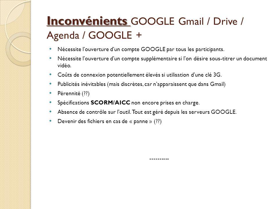 Inconvénients GOOGLE Gmail / Drive / Agenda / GOOGLE +
