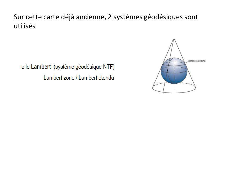 Sur cette carte déjà ancienne, 2 systèmes géodésiques sont utilisés