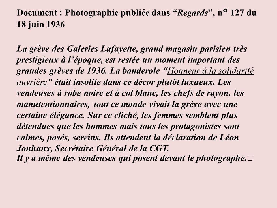 Document : Photographie publiée dans Regards , n° 127 du 18 juin 1936 La grève des Galeries Lafayette, grand magasin parisien très prestigieux à l'époque, est restée un moment important des grandes grèves de 1936.