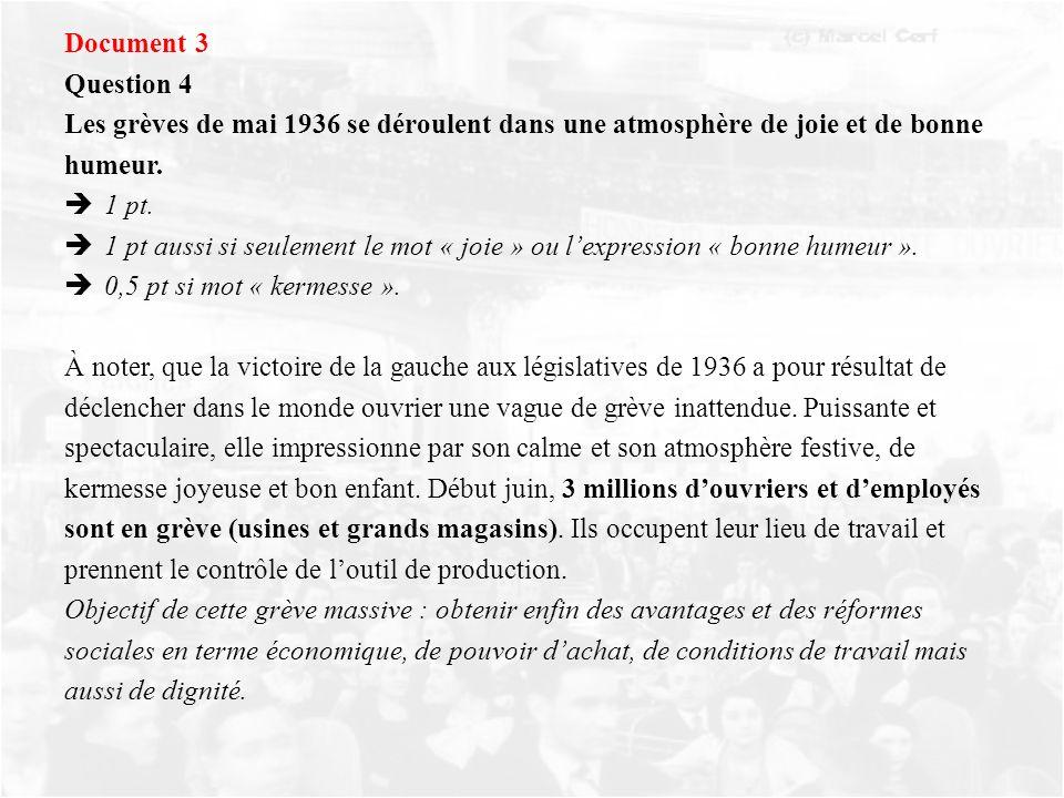 Document 3 Question 4. Les grèves de mai 1936 se déroulent dans une atmosphère de joie et de bonne.