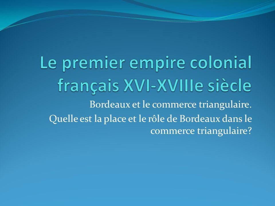 Le premier empire colonial français XVI-XVIIIe siècle