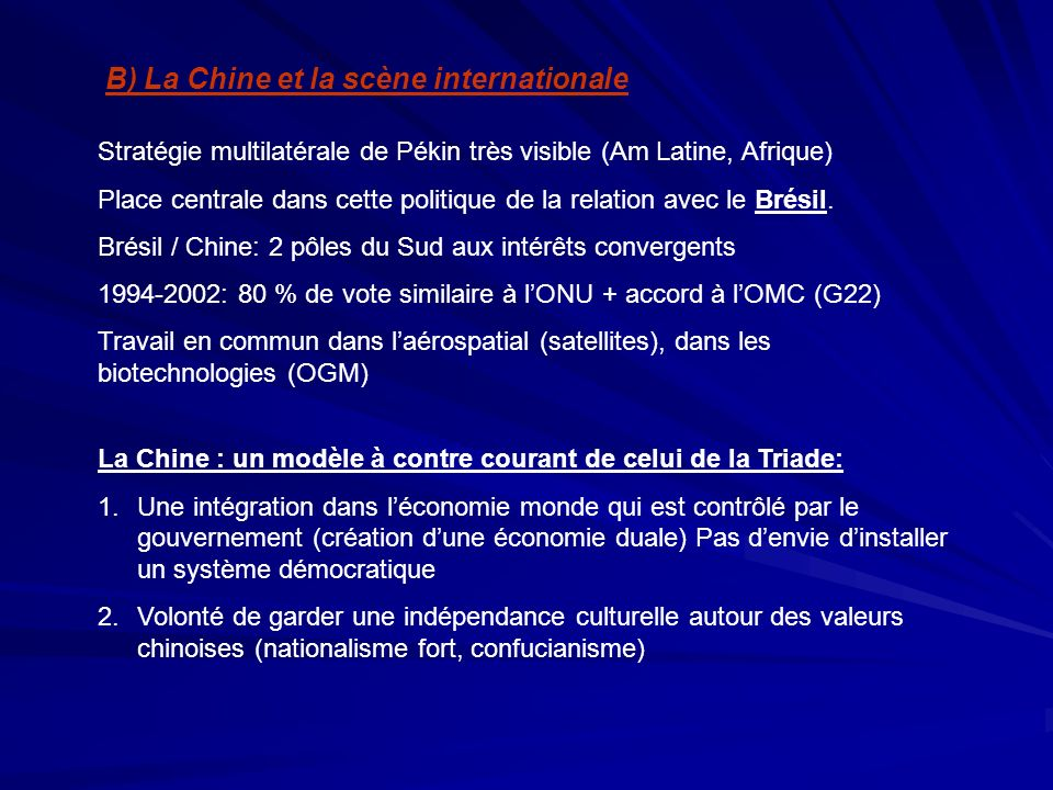 B) La Chine et la scène internationale
