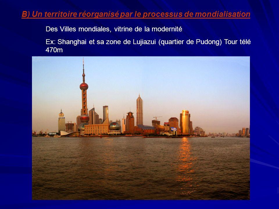 B) Un territoire réorganisé par le processus de mondialisation