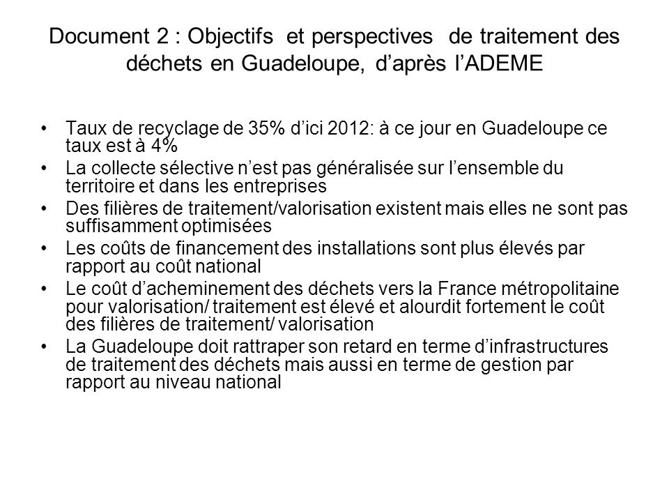 Document 2 : Objectifs et perspectives de traitement des déchets en Guadeloupe, d'après l'ADEME