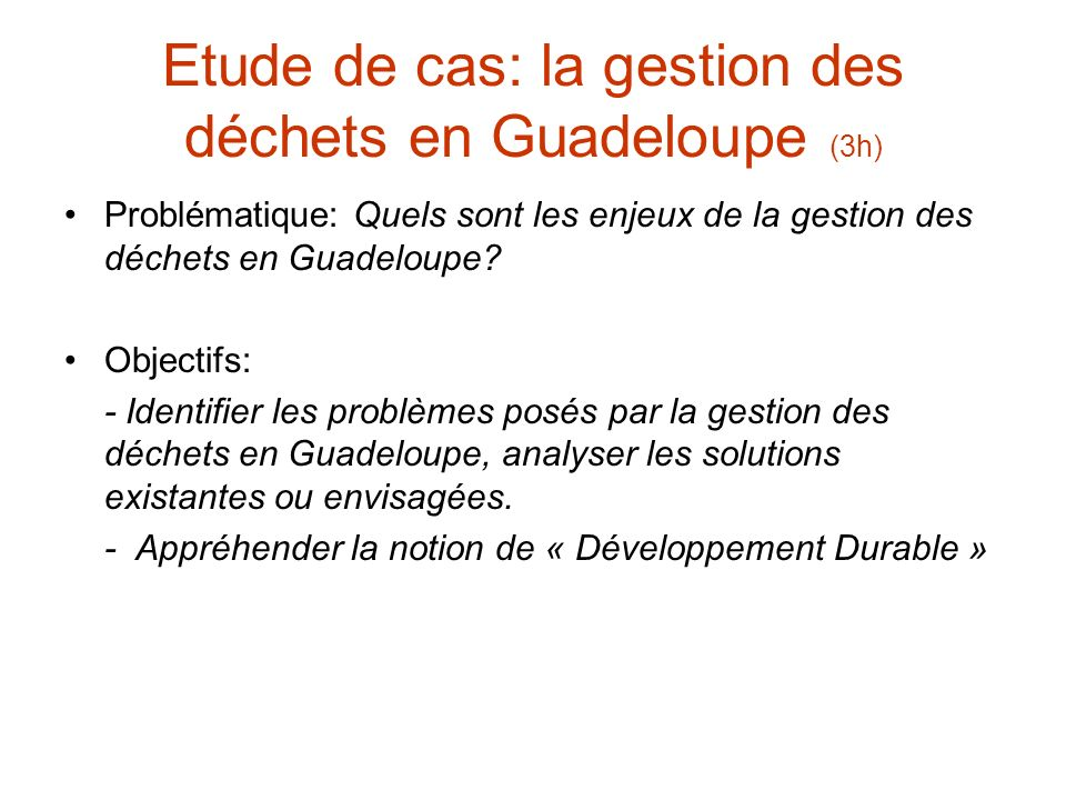 Etude de cas: la gestion des déchets en Guadeloupe (3h)