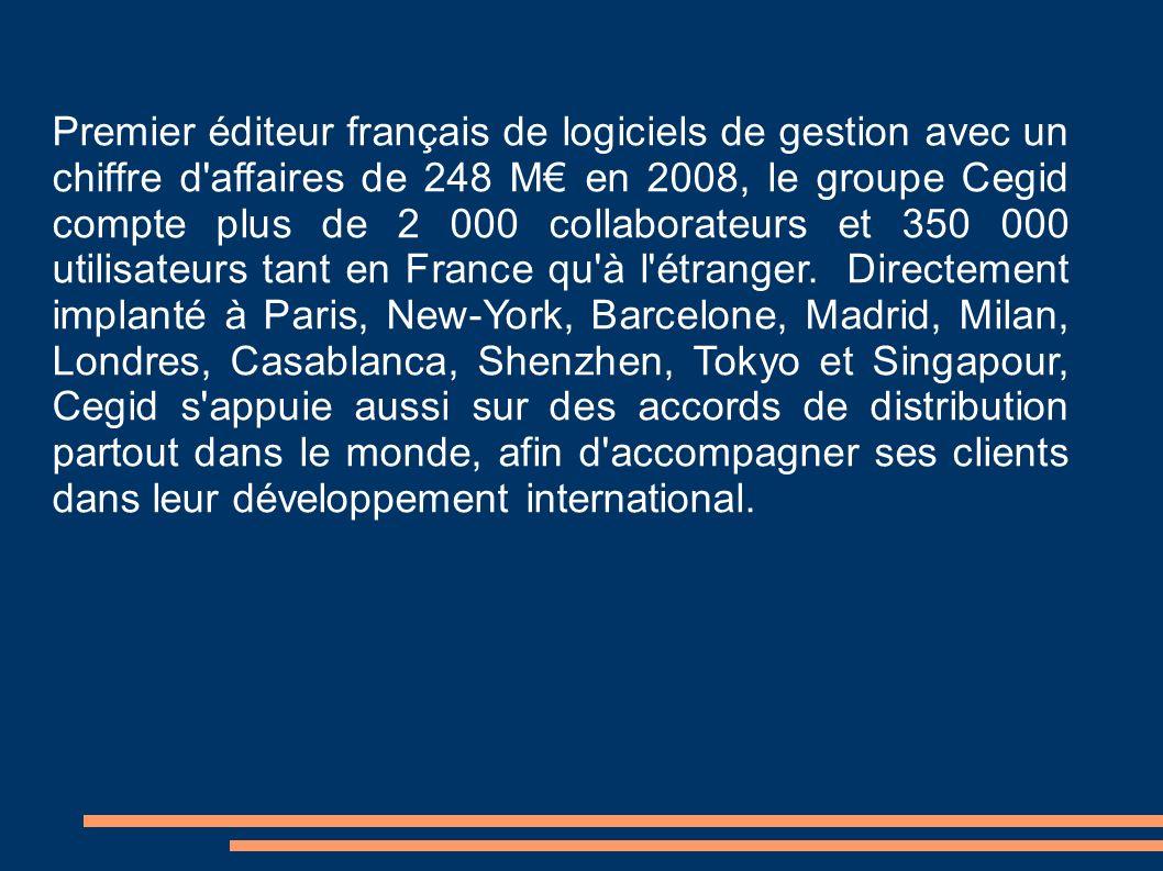 Premier éditeur français de logiciels de gestion avec un chiffre d affaires de 248 M€ en 2008, le groupe Cegid compte plus de 2 000 collaborateurs et 350 000 utilisateurs tant en France qu à l étranger.