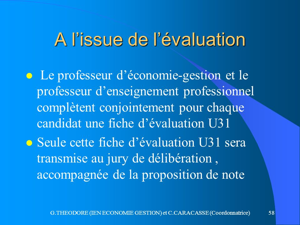 A l'issue de l'évaluation