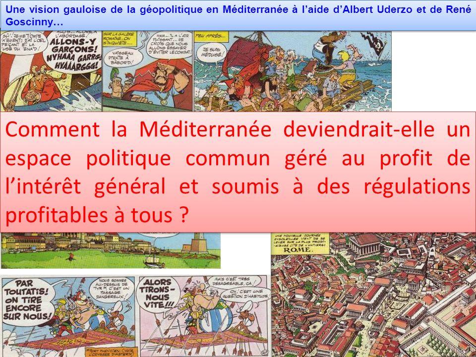 Une vision gauloise de la géopolitique en Méditerranée à l'aide d'Albert Uderzo et de René Goscinny…