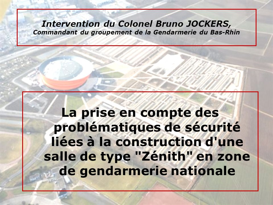 Intervention du Colonel Bruno JOCKERS, Commandant du groupement de la Gendarmerie du Bas-Rhin