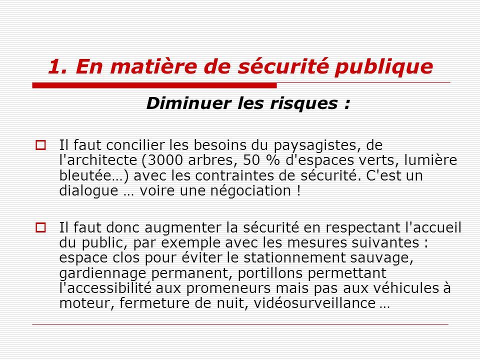 1. En matière de sécurité publique