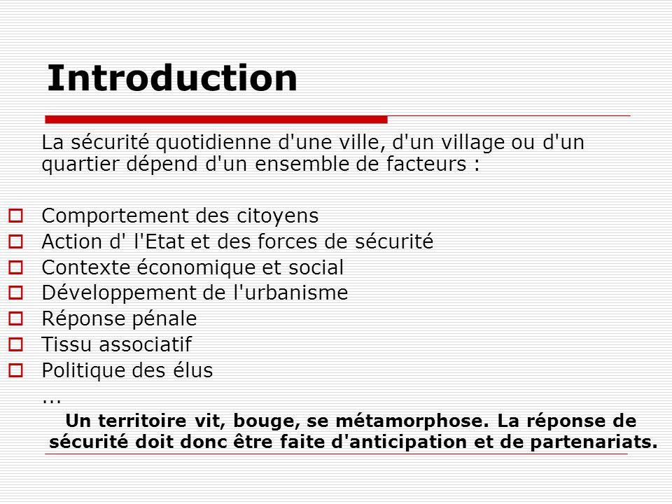 Introduction La sécurité quotidienne d une ville, d un village ou d un quartier dépend d un ensemble de facteurs :