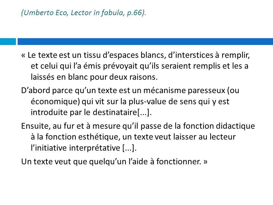 (Umberto Eco, Lector in fabula, p.66).