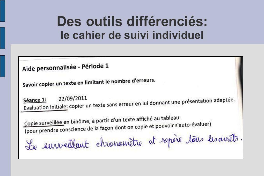 Des outils différenciés: le cahier de suivi individuel