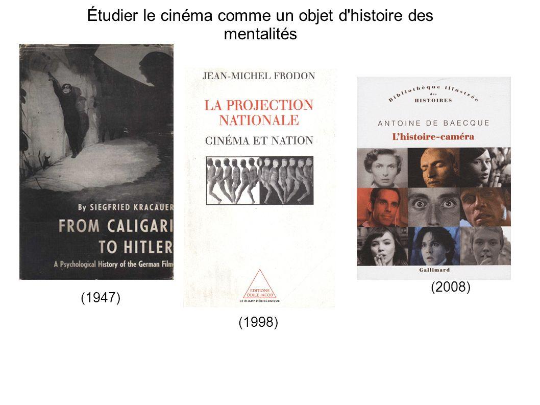 Étudier le cinéma comme un objet d histoire des mentalités