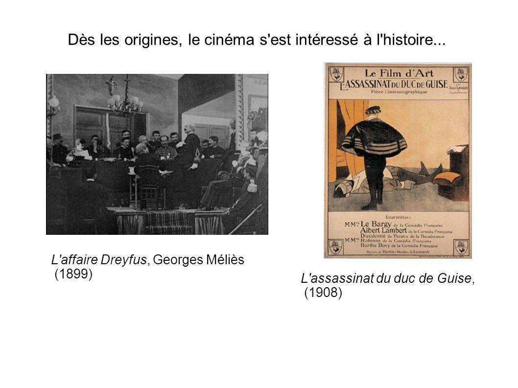 Dès les origines, le cinéma s est intéressé à l histoire...