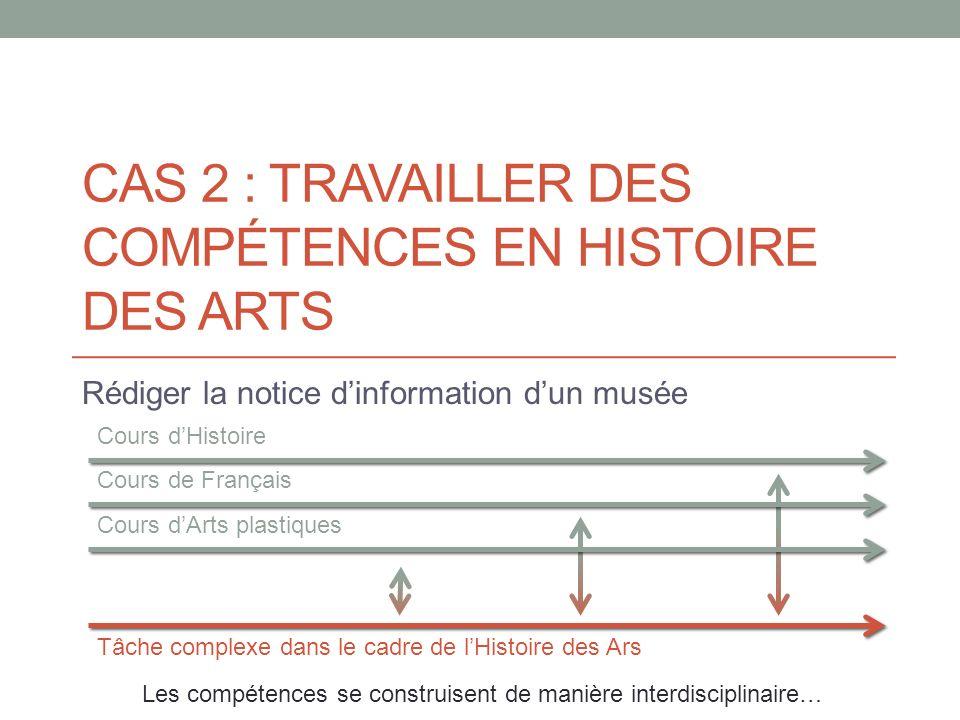 CAS 2 : TRAVAILLER des compétences en histoire des arts