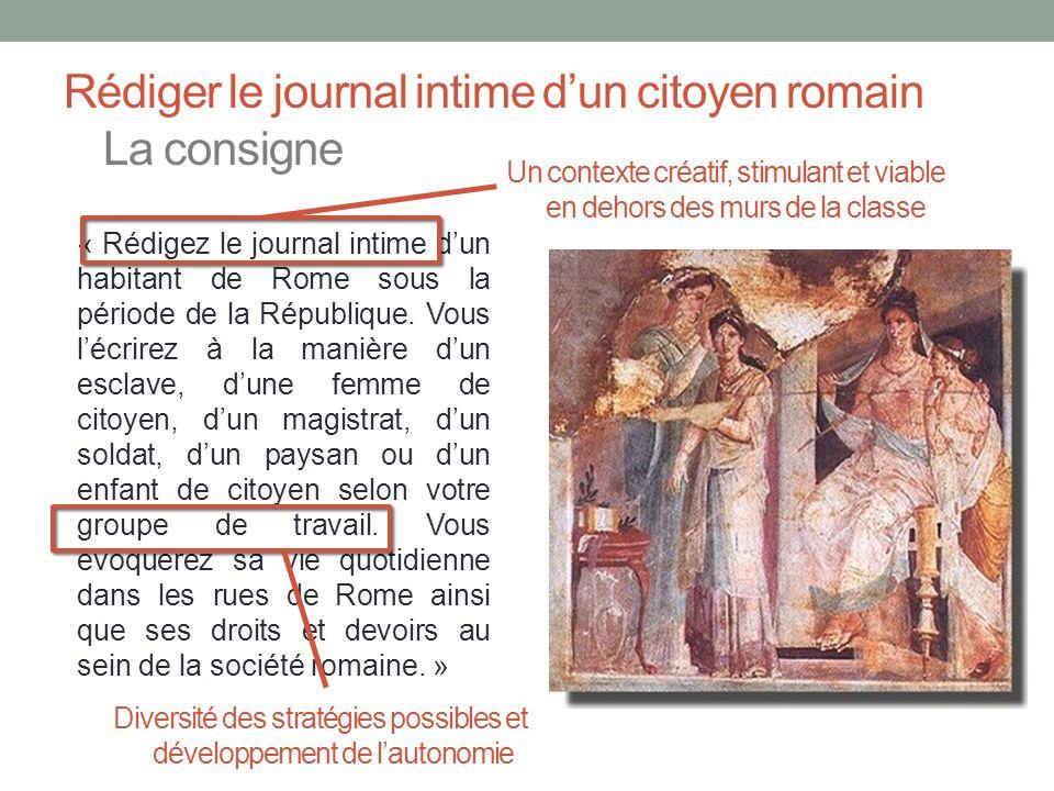 Rédiger le journal intime d'un citoyen romain La consigne