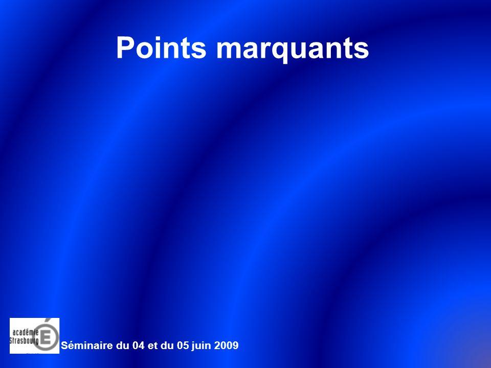 Points marquants Séminaire du 04 et du 05 juin 2009 1