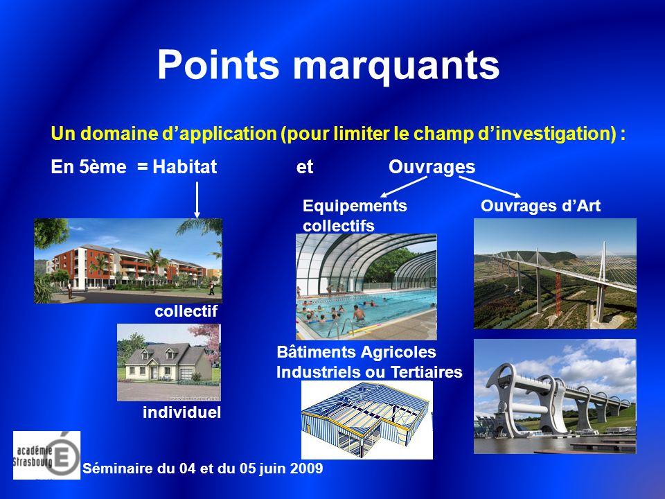 Points marquants Un domaine d'application (pour limiter le champ d'investigation) : En 5ème = Habitat et Ouvrages.