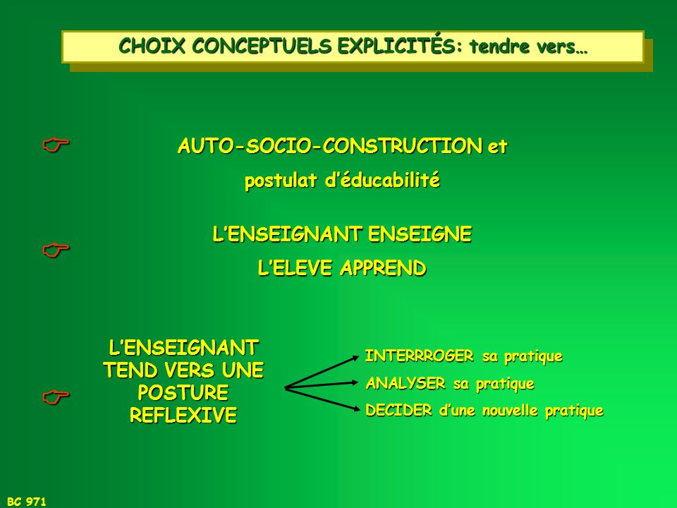 CHOIX CONCEPTUELS EXPLICITÉS: tendre vers…