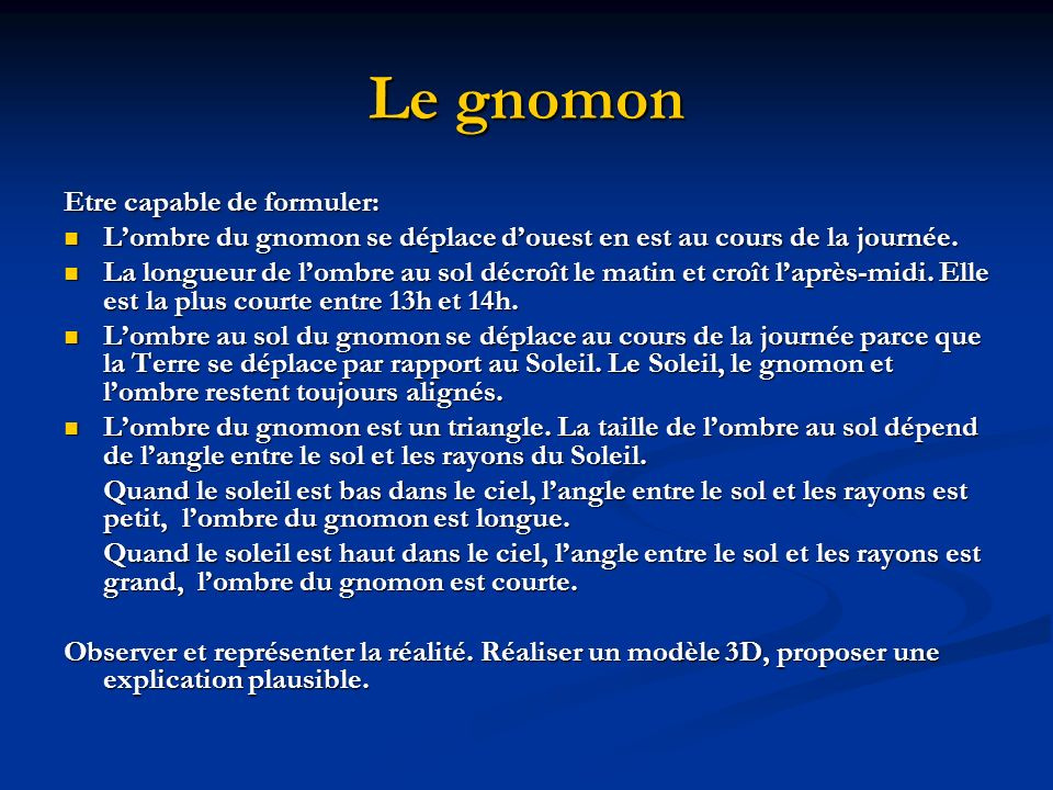 Le gnomon Etre capable de formuler: