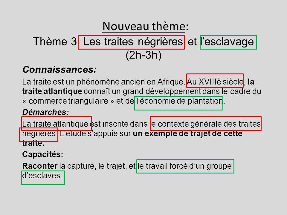 Thème 3: Les traites négrières et l'esclavage (2h-3h)