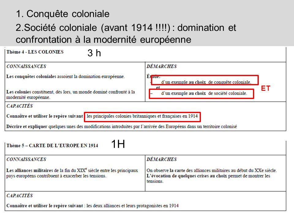 1. Conquête coloniale 2.Société coloniale (avant 1914 !!!!) : domination et confrontation à la modernité européenne.
