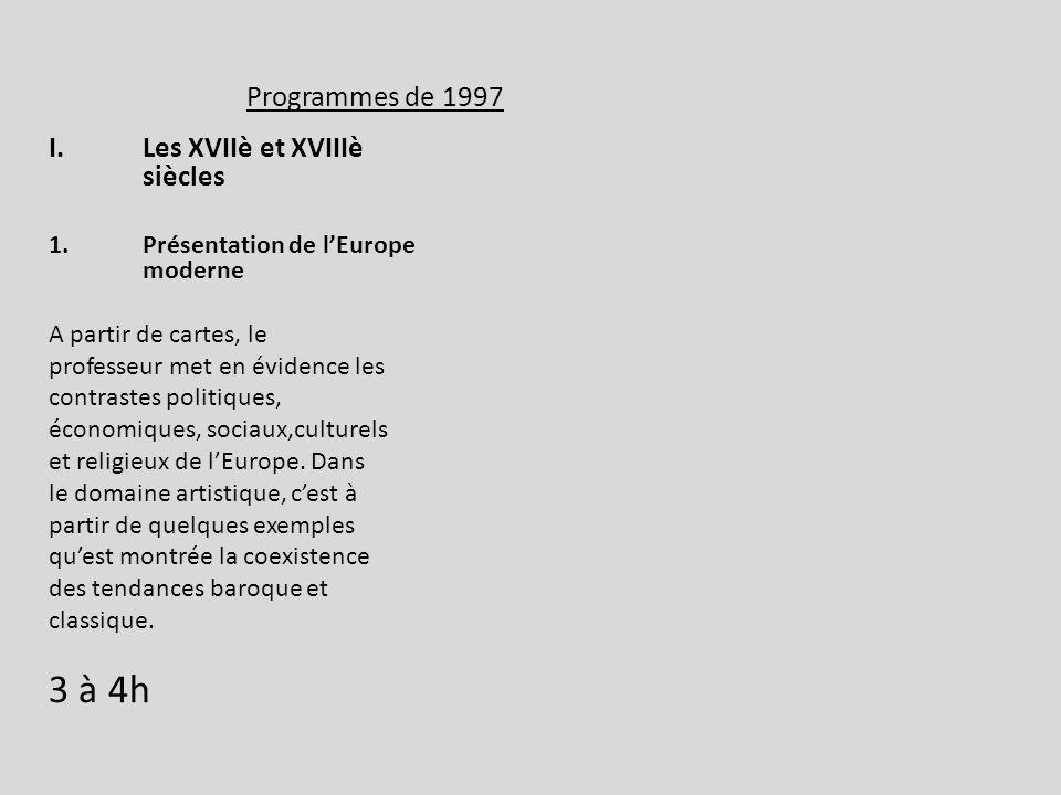 3 à 4h Programmes de 1997 Les XVIIè et XVIIIè siècles