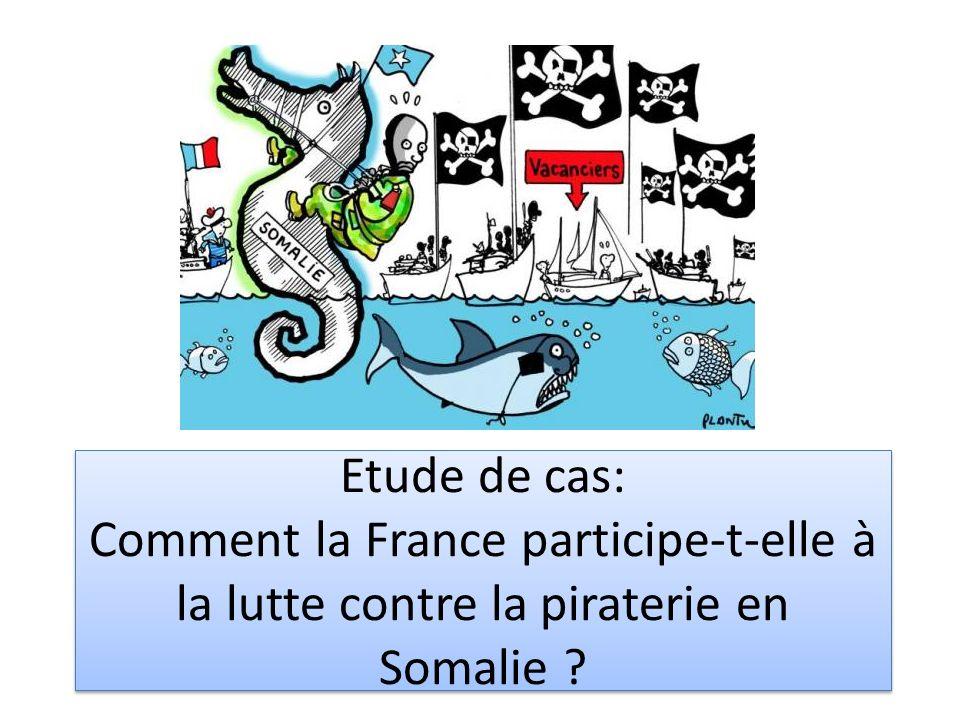 Etude de cas: Comment la France participe-t-elle à la lutte contre la piraterie en Somalie