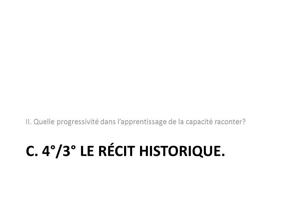 C. 4°/3° Le récit historique.