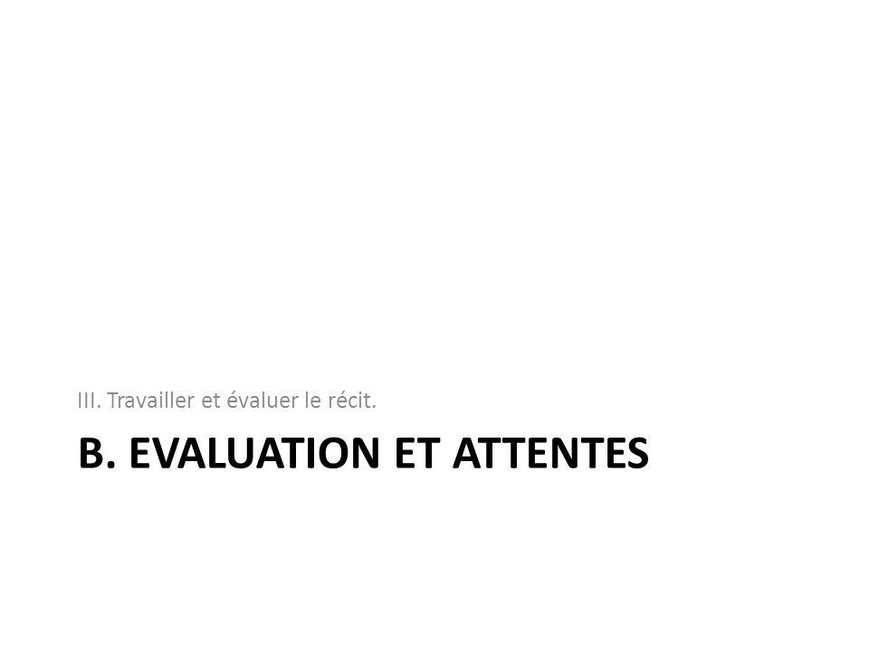 B. Evaluation et Attentes