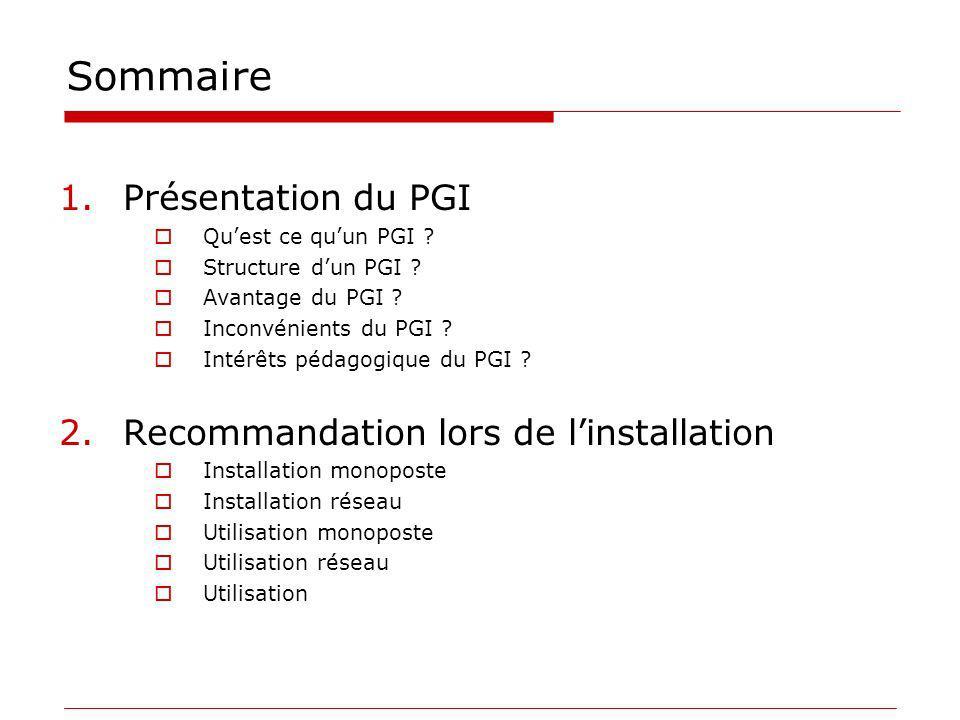 Sommaire Présentation du PGI Recommandation lors de l'installation