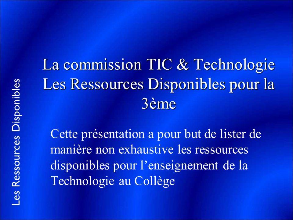 La commission TIC & Technologie Les Ressources Disponibles pour la 3ème