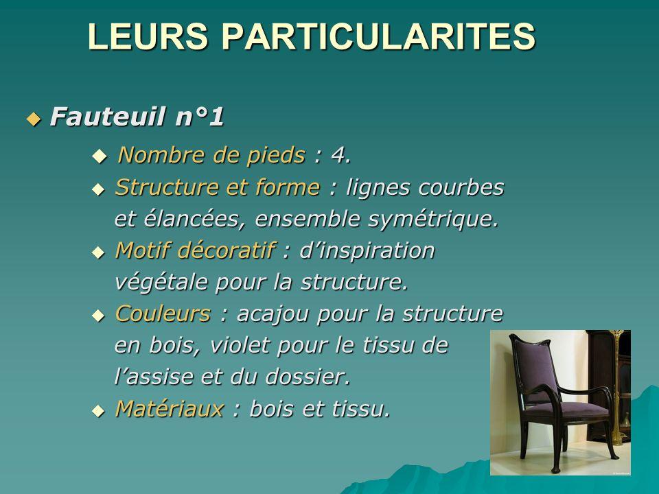 LEURS PARTICULARITES Fauteuil n°1 Nombre de pieds : 4.