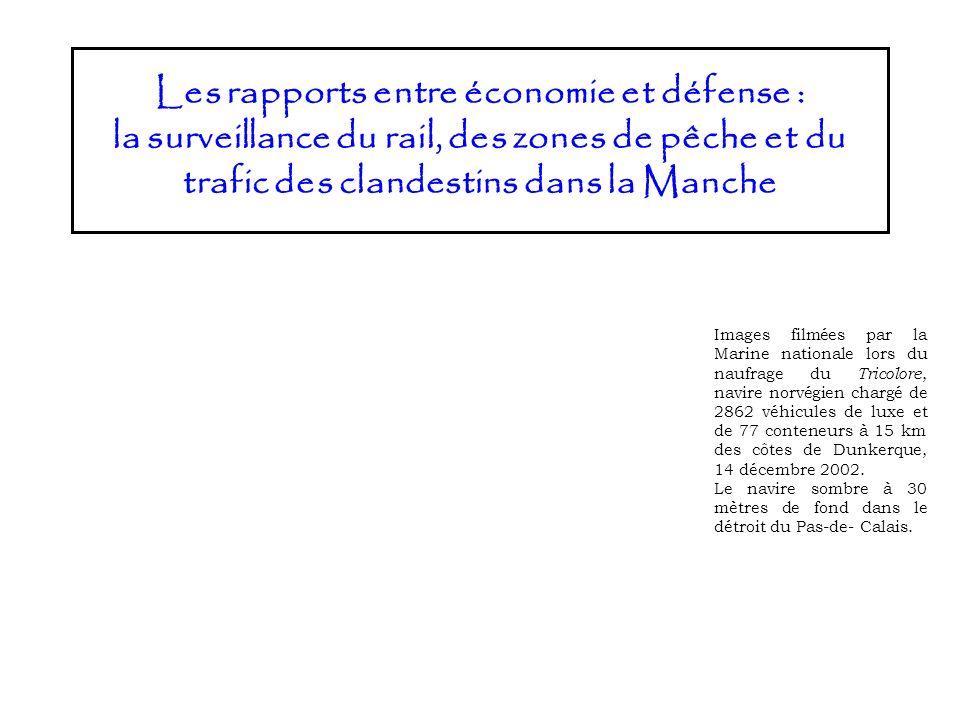 Les rapports entre économie et défense : la surveillance du rail, des zones de pêche et du trafic des clandestins dans la Manche