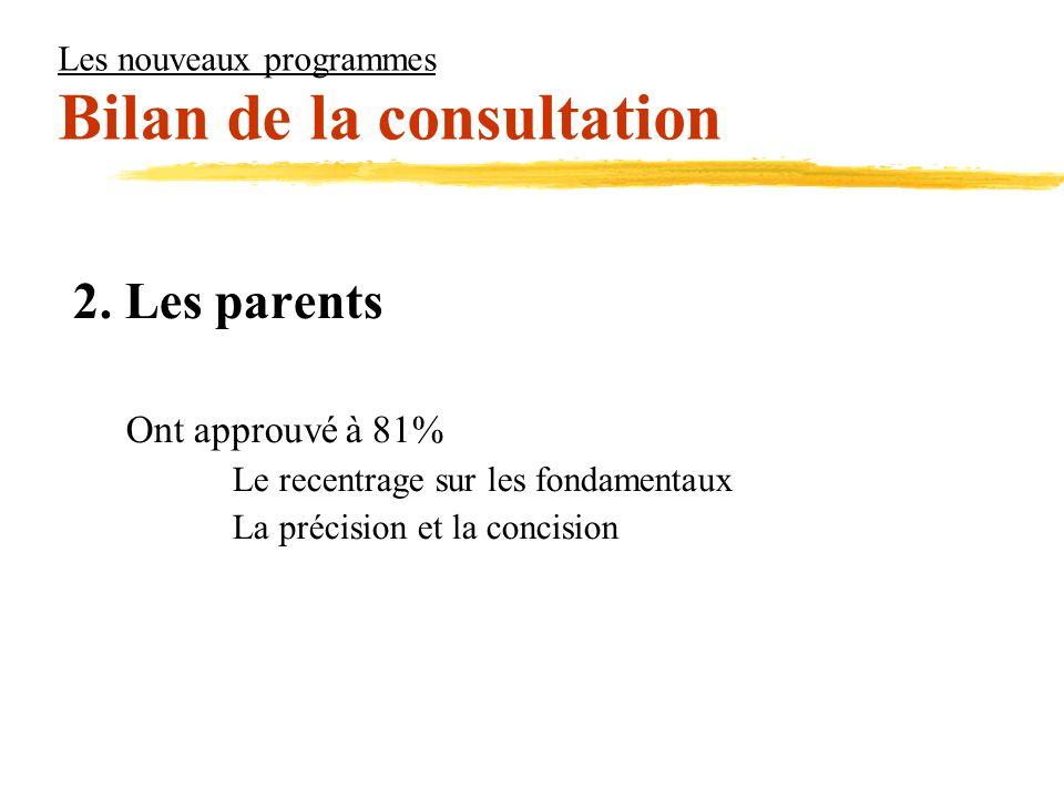 Les nouveaux programmes Bilan de la consultation