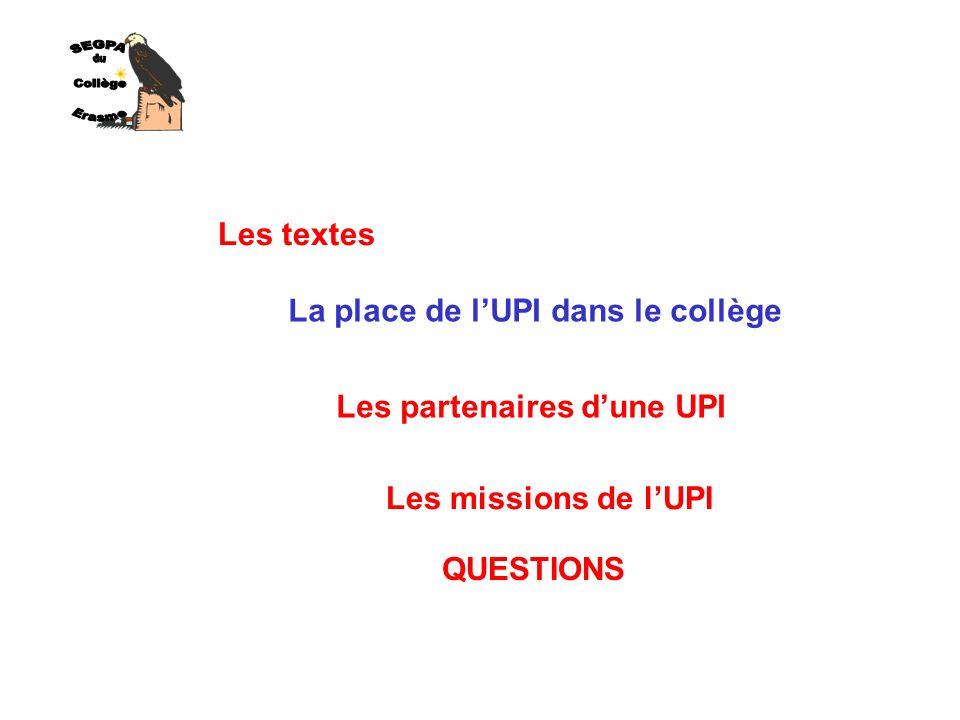 SEGPA du Collège Erasme Les textes La place de l'UPI dans le collège