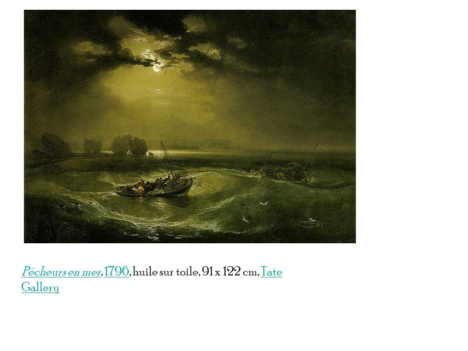 Pêcheurs en mer, 1796, huile sur toile, 91 x 122 cm, Tate Gallery