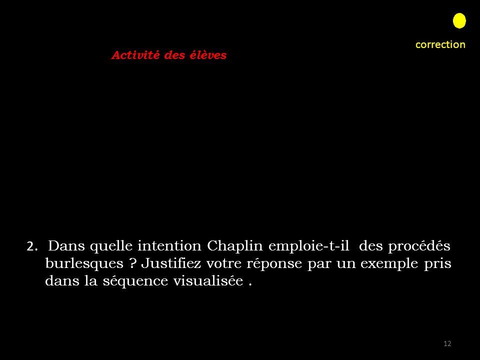 2. Dans quelle intention Chaplin emploie-t-il des procédés