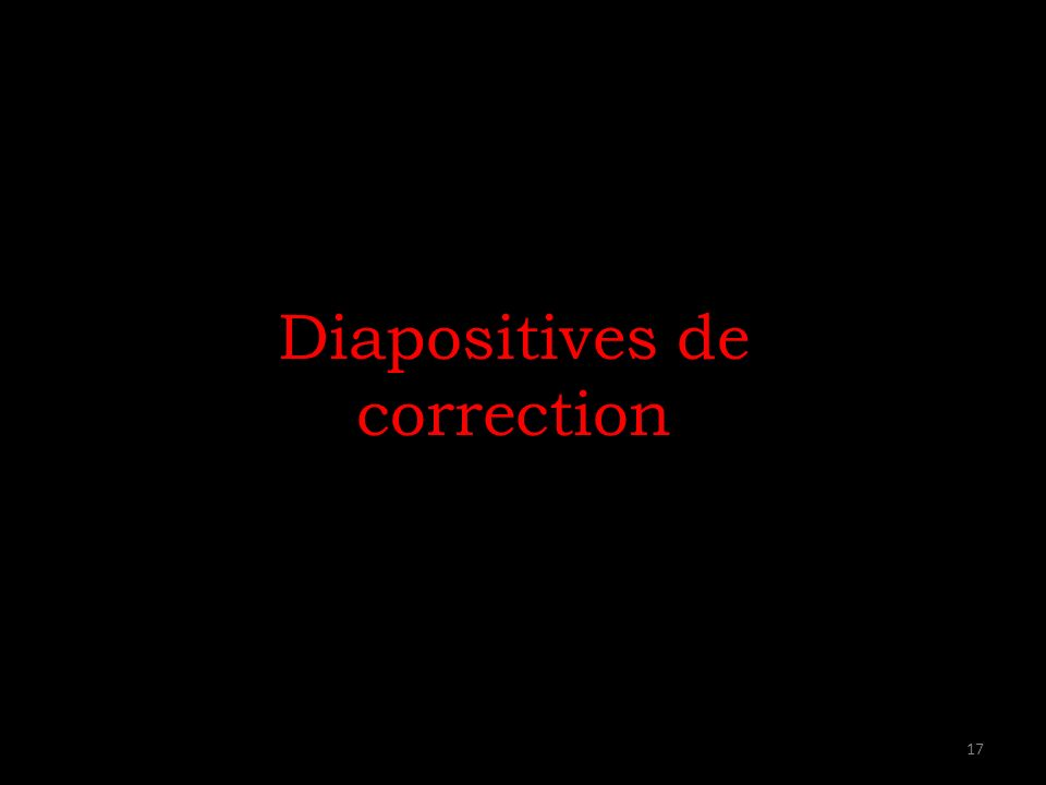 Diapositives de correction