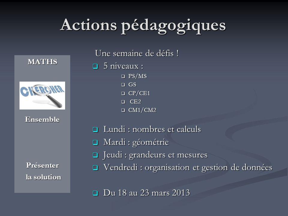 Actions pédagogiques Une semaine de défis ! 5 niveaux :