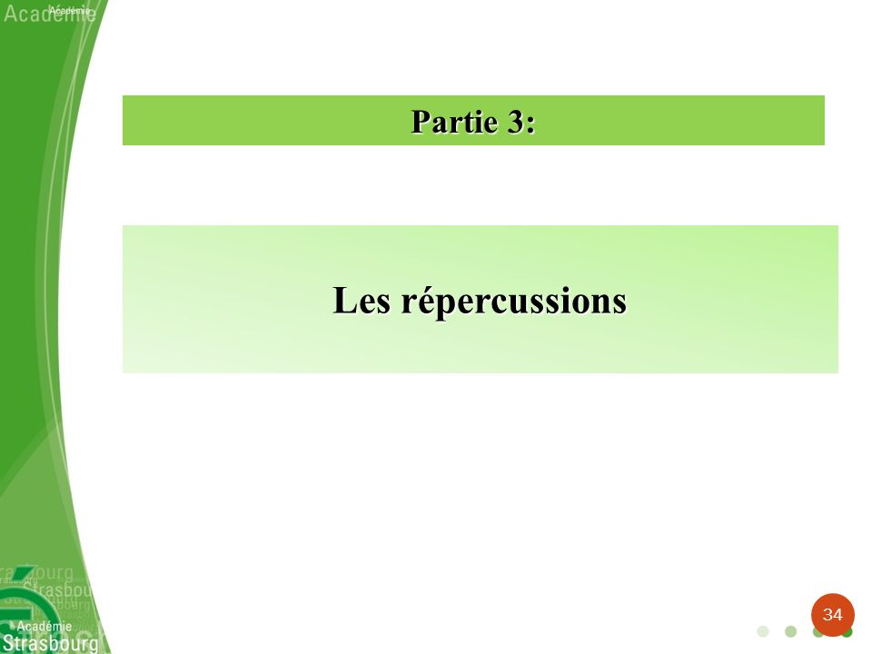 Partie 3: Les répercussions