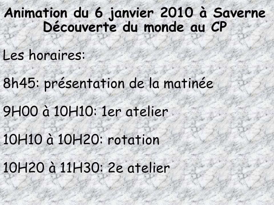 Animation du 6 janvier 2010 à Saverne Découverte du monde au CP