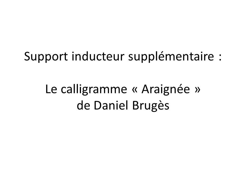 Support inducteur supplémentaire : Le calligramme « Araignée » de Daniel Brugès