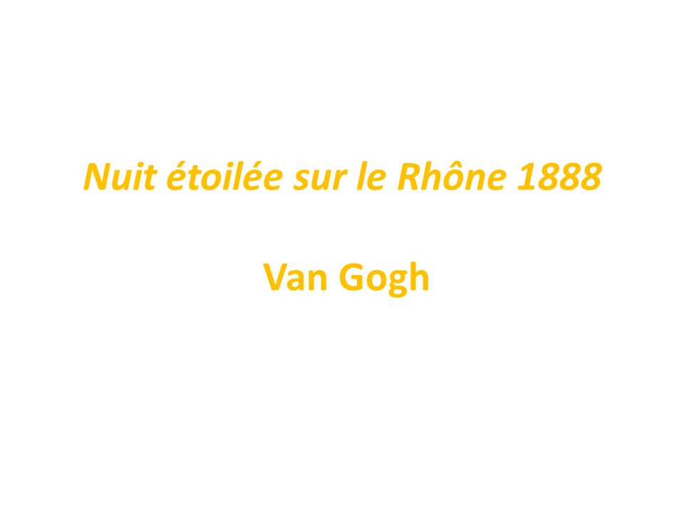 Nuit étoilée sur le Rhône 1888 Van Gogh